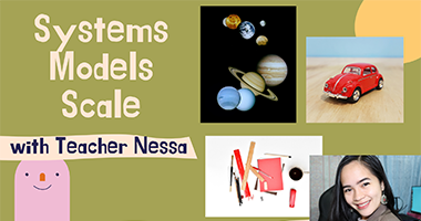 Kids, let's talk about systems, models, and scales.