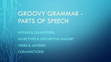 Groovy Grammar (Parts of Speech)